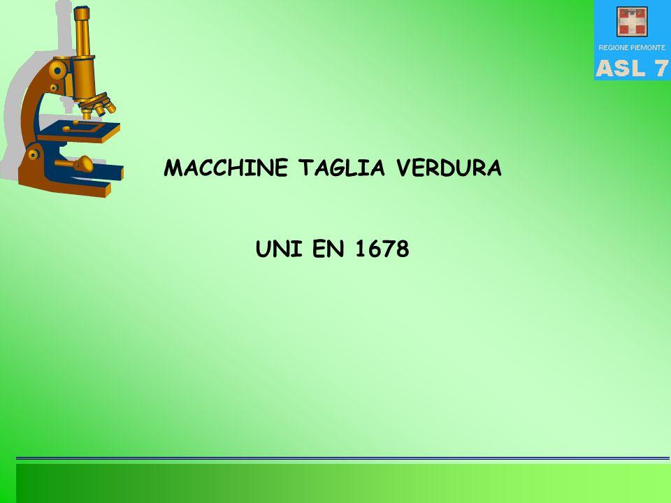 MACCHINE TAGLIA VERDURA UNI EN 1678