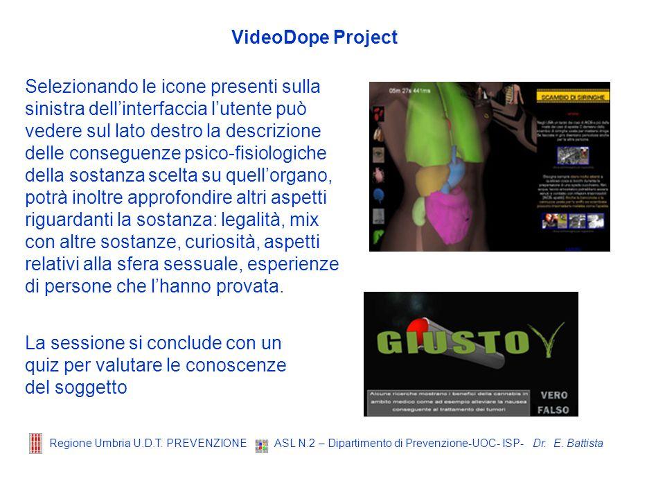 Dr. E. Battista Regione Umbria U.D.T. PREVENZIONE ASL N.2 – Dipartimento di Prevenzione-UOC- ISP- VideoDope Project Selezionando le icone presenti sul