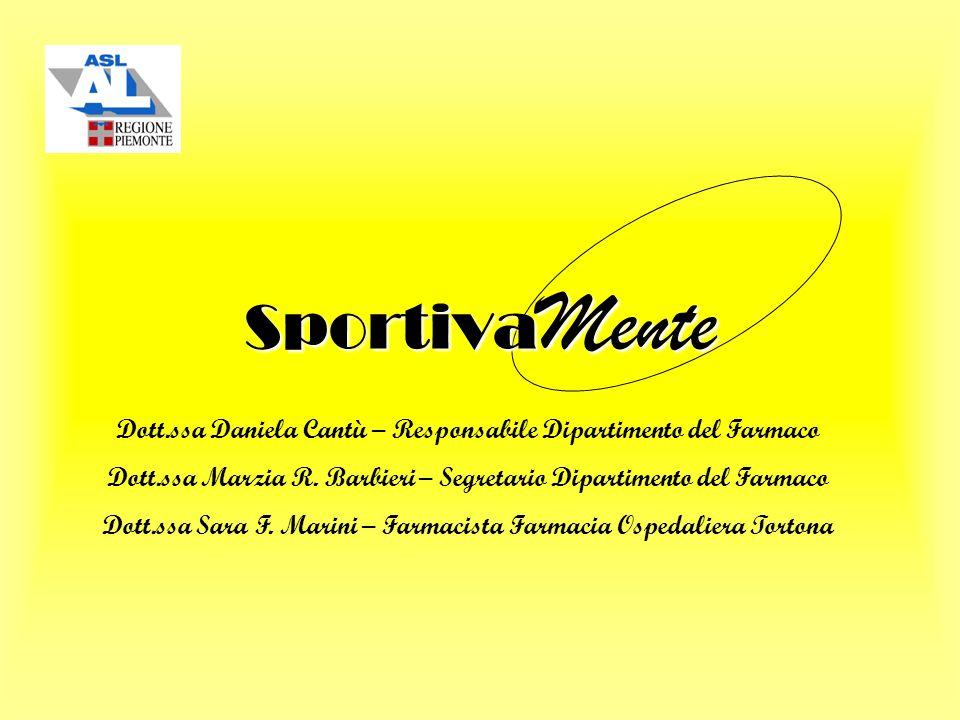 Sportiva Mente Dott.ssa Daniela Cantù – Responsabile Dipartimento del Farmaco Dott.ssa Marzia R.