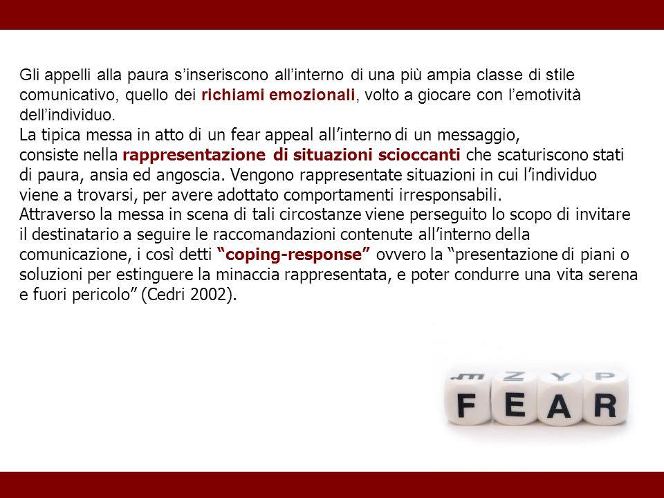 Gli appelli alla paura sinseriscono allinterno di una più ampia classe di stile comunicativo, quello dei richiami emozionali, volto a giocare con lemo