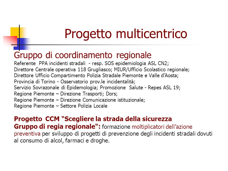 Progetto multicentrico Gruppo di coordinamento regionale Referente PPA incidenti stradali - resp.