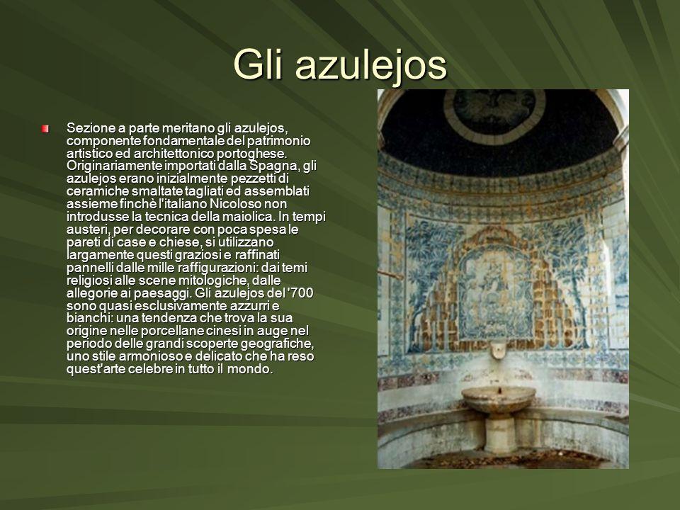 Gli azulejos Sezione a parte meritano gli azulejos, componente fondamentale del patrimonio artistico ed architettonico portoghese. Originariamente imp