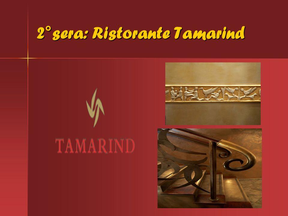 2°sera: Ristorante Tamarind