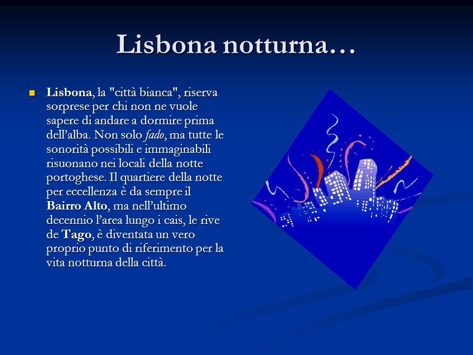 Lisbona notturna… Lisbona, la