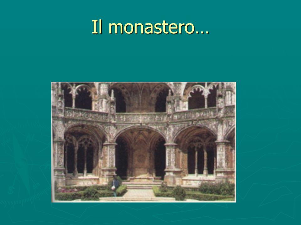 Il monastero…