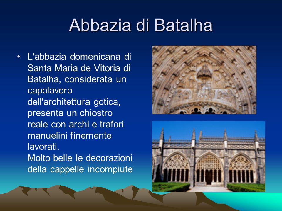Abbazia di Batalha L'abbazia domenicana di Santa Maria de Vitoria di Batalha, considerata un capolavoro dell'architettura gotica, presenta un chiostro
