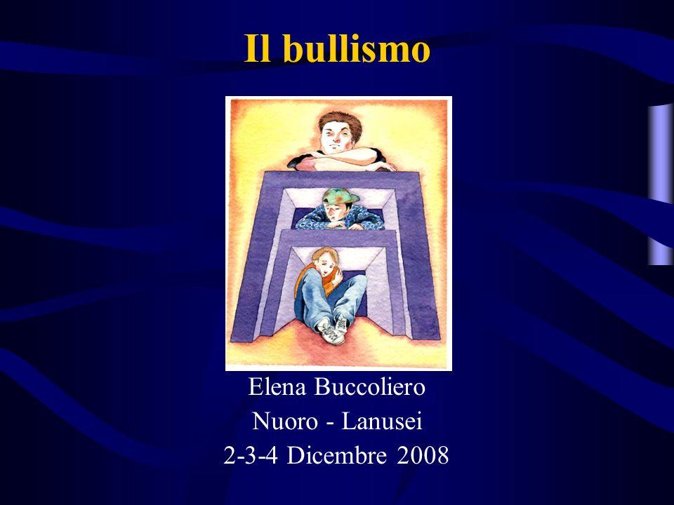 Il bullismo Elena Buccoliero Nuoro - Lanusei 2-3-4 Dicembre 2008
