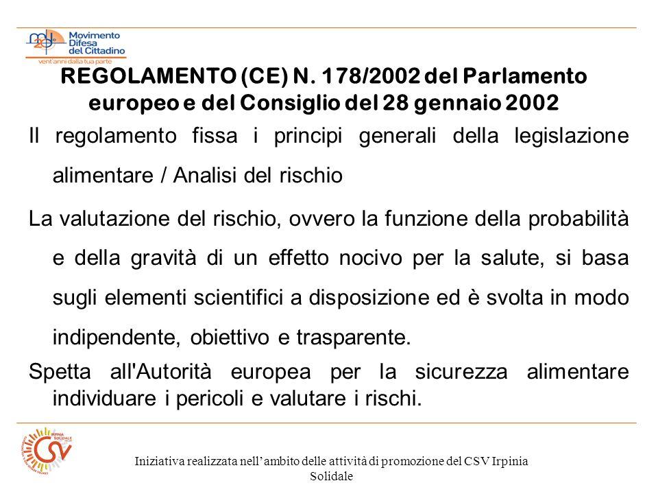 Iniziativa realizzata nellambito delle attività di promozione del CSV Irpinia Solidale REGOLAMENTO (CE) N. 178/2002 del Parlamento europeo e del Consi