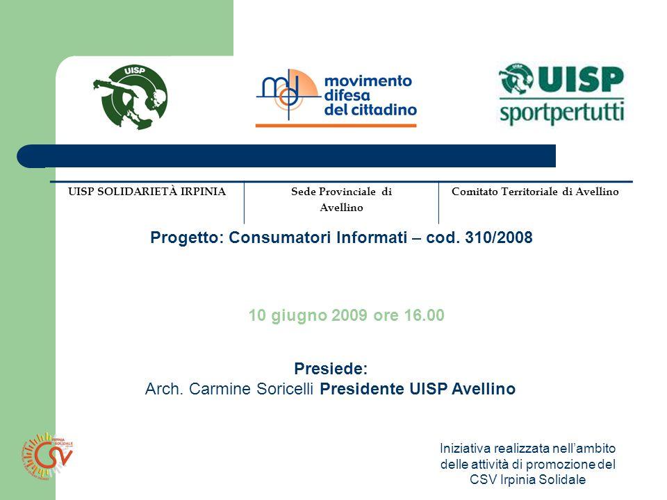 Iniziativa realizzata nellambito delle attività di promozione del CSV Irpinia Solidale Progetto: Consumatori Informati – cod.