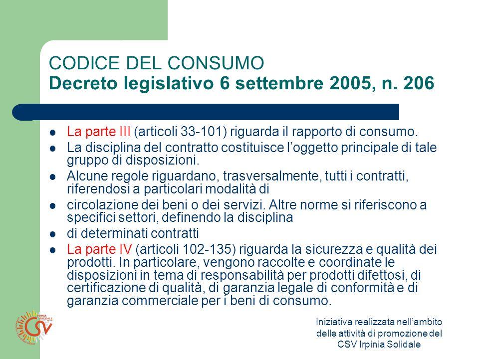 Iniziativa realizzata nellambito delle attività di promozione del CSV Irpinia Solidale CODICE DEL CONSUMO Decreto legislativo 6 settembre 2005, n.