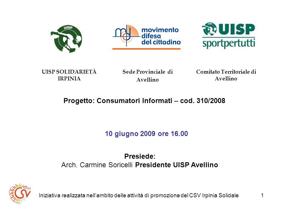 Iniziativa realizzata nellambito delle attività di promozione del CSV Irpinia Solidale2 Prodotti biologici e OGM Associazione consumatori e utenti