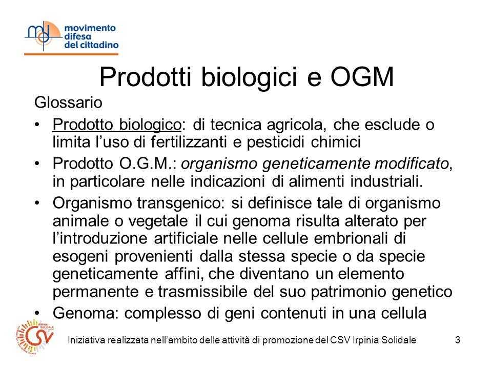 Iniziativa realizzata nellambito delle attività di promozione del CSV Irpinia Solidale4 Prodotti biologici e OGM Marchio europeo prodotti ecologici