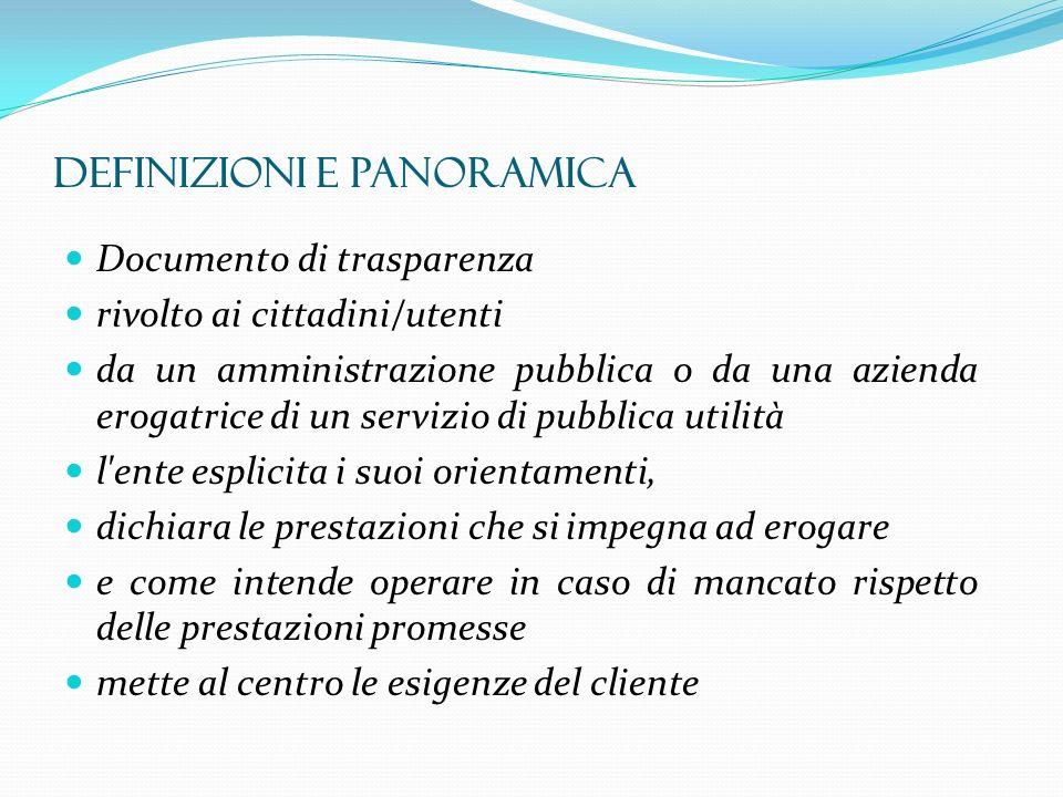 Documento di trasparenza rivolto ai cittadini/utenti da un amministrazione pubblica o da una azienda erogatrice di un servizio di pubblica utilità l'e