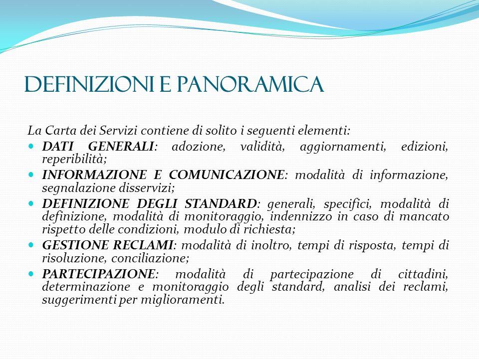 DEFINIZIONI E PANORAMICA La Carta dei Servizi contiene di solito i seguenti elementi: DATI GENERALI: adozione, validità, aggiornamenti, edizioni, repe