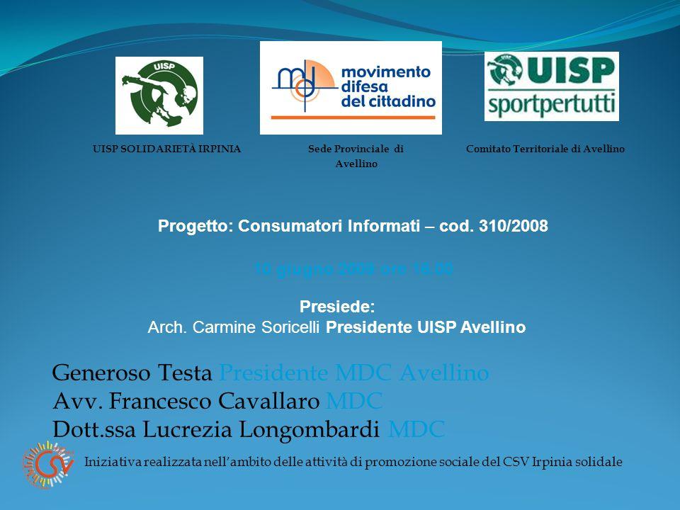 UISP SOLIDARIET À IRPINIA Sede Provinciale di Avellino Comitato Territoriale di Avellino Progetto: Consumatori Informati – cod.
