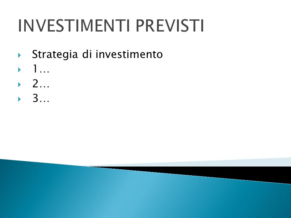 INVESTIMENTI PREVISTI Strategia di investimento 1… 2… 3…