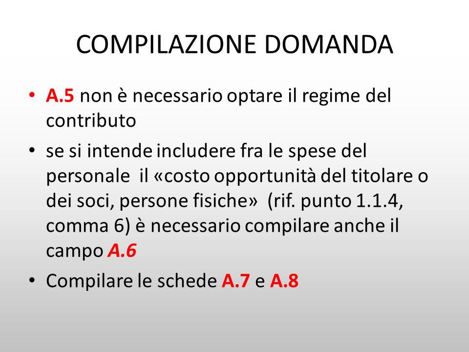COMPILAZIONE DOMANDA A.5 non è necessario optare il regime del contributo se si intende includere fra le spese del personale il «costo opportunità del