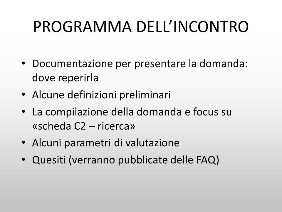 PROGRAMMA DELLINCONTRO Documentazione per presentare la domanda: dove reperirla Alcune definizioni preliminari La compilazione della domanda e focus s