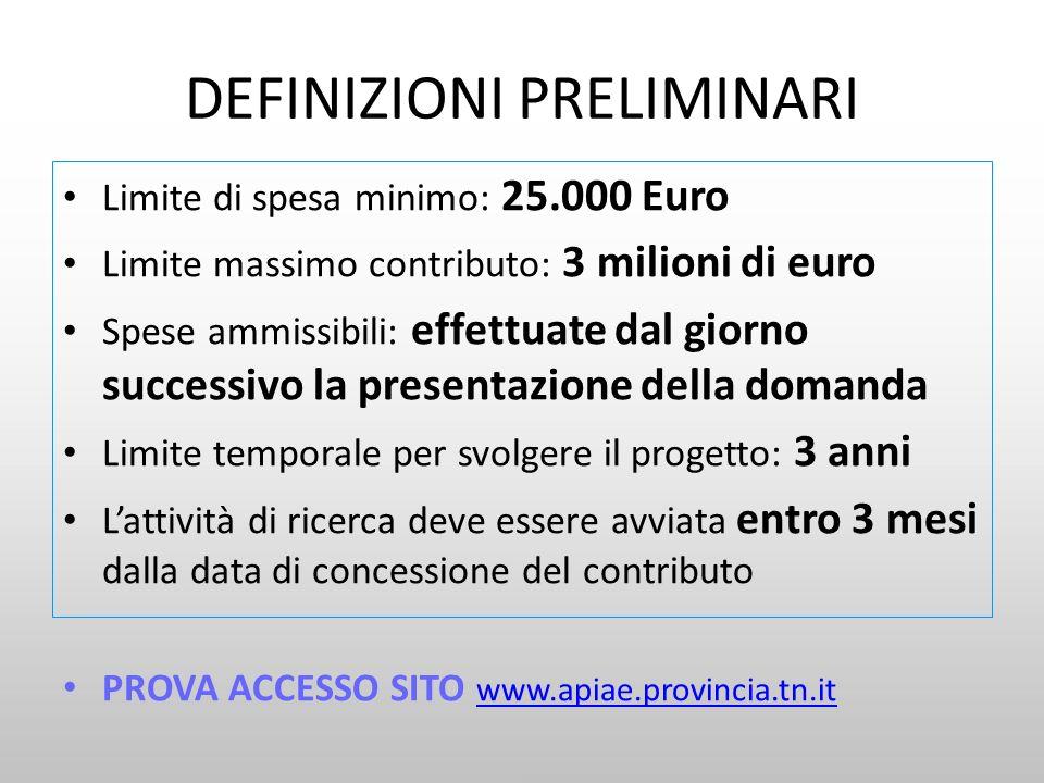 DEFINIZIONI PRELIMINARI Limite di spesa minimo: 25.000 Euro Limite massimo contributo: 3 milioni di euro Spese ammissibili: effettuate dal giorno succ