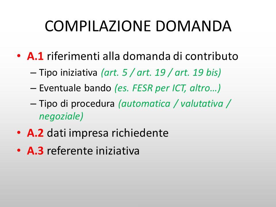 COMPILAZIONE DOMANDA A.1 riferimenti alla domanda di contributo – Tipo iniziativa (art. 5 / art. 19 / art. 19 bis) – Eventuale bando (es. FESR per ICT