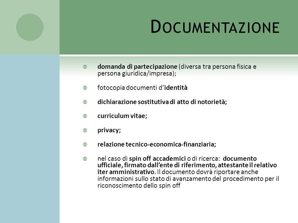 D OCUMENTAZIONE domanda di partecipazione (diversa tra persona fisica e persona giuridica/impresa); fotocopia documenti didentità dichiarazione sostit