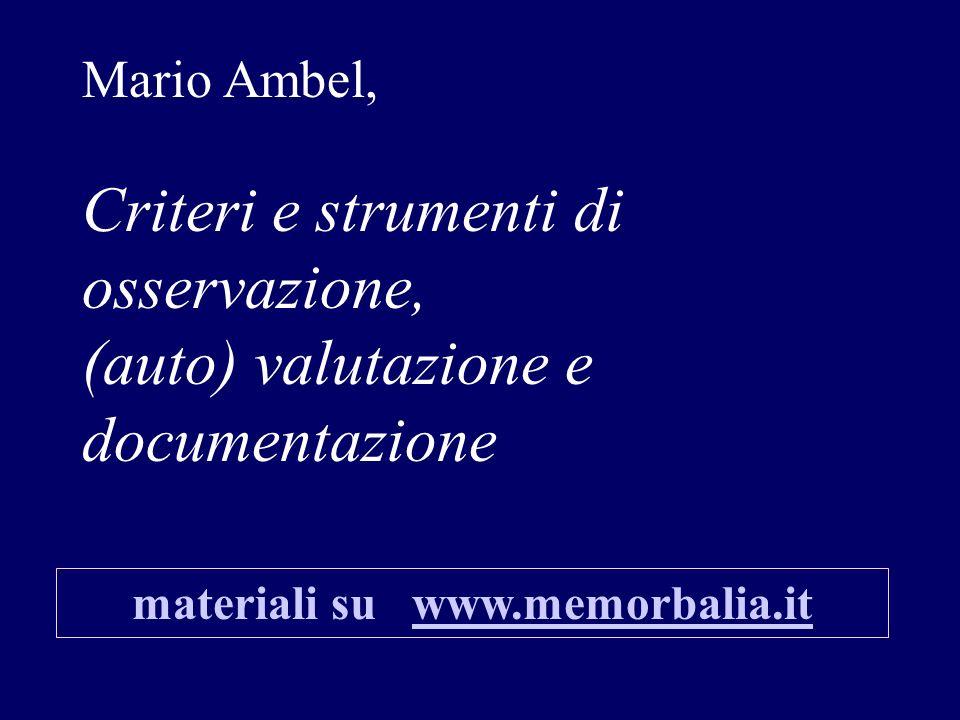 Mario Ambel, Criteri e strumenti di osservazione, (auto) valutazione e documentazione materiali su www.memorbalia.itwww.memorbalia.it