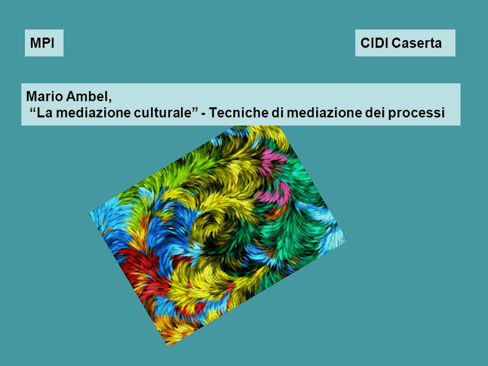 Mario Ambel, La mediazione culturale - Tecniche di mediazione dei processi MPICIDI Caserta