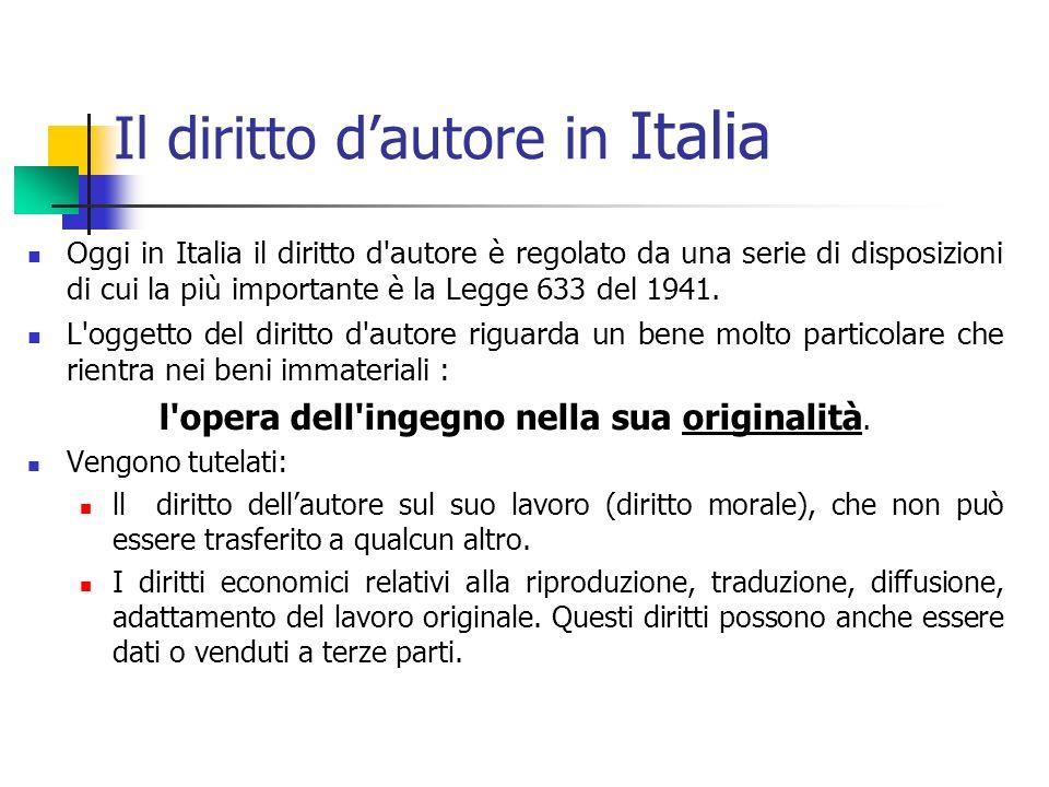 Il diritto dautore in Italia Oggi in Italia il diritto d'autore è regolato da una serie di disposizioni di cui la più importante è la Legge 633 del 19