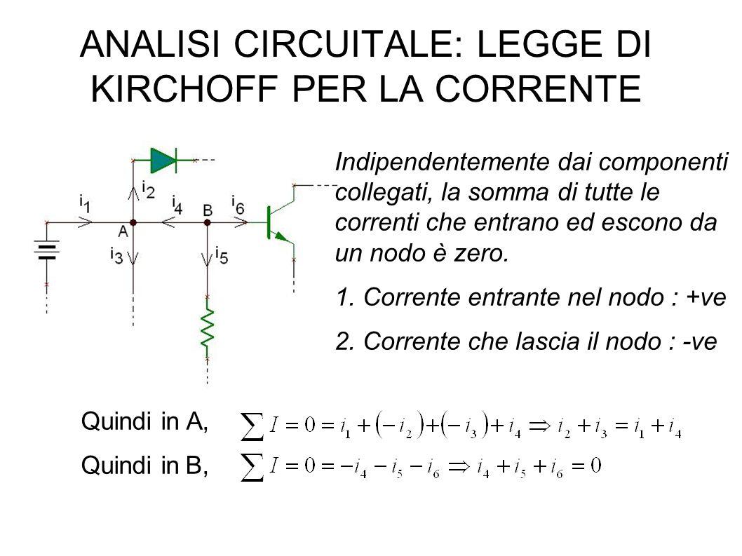 ANALISI CIRCUITALE: LEGGE DI KIRCHOFF PER IL VOLTAGGIO In un circuito chiuso, la somma di tutte le cadute di potenziale è zero.