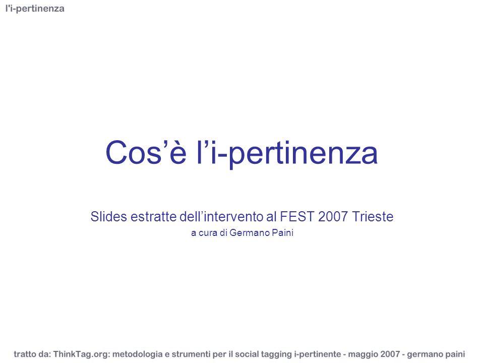 Cosè li-pertinenza Slides estratte dellintervento al FEST 2007 Trieste a cura di Germano Paini