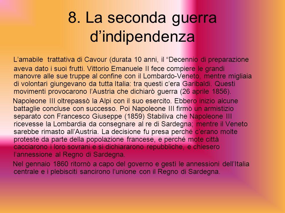 8. La seconda guerra dindipendenza Lamabile trattativa di Cavour (durata 10 anni, il Decennio di preparazione aveva dato i suoi frutti. Vittorio Emanu