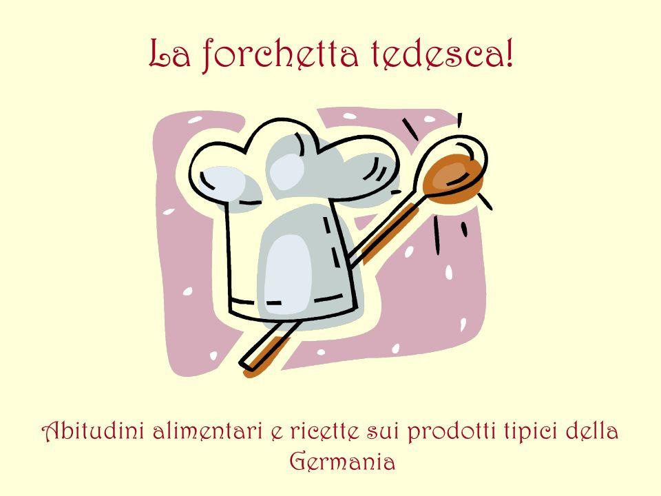 La forchetta tedesca! Abitudini alimentari e ricette sui prodotti tipici della Germania
