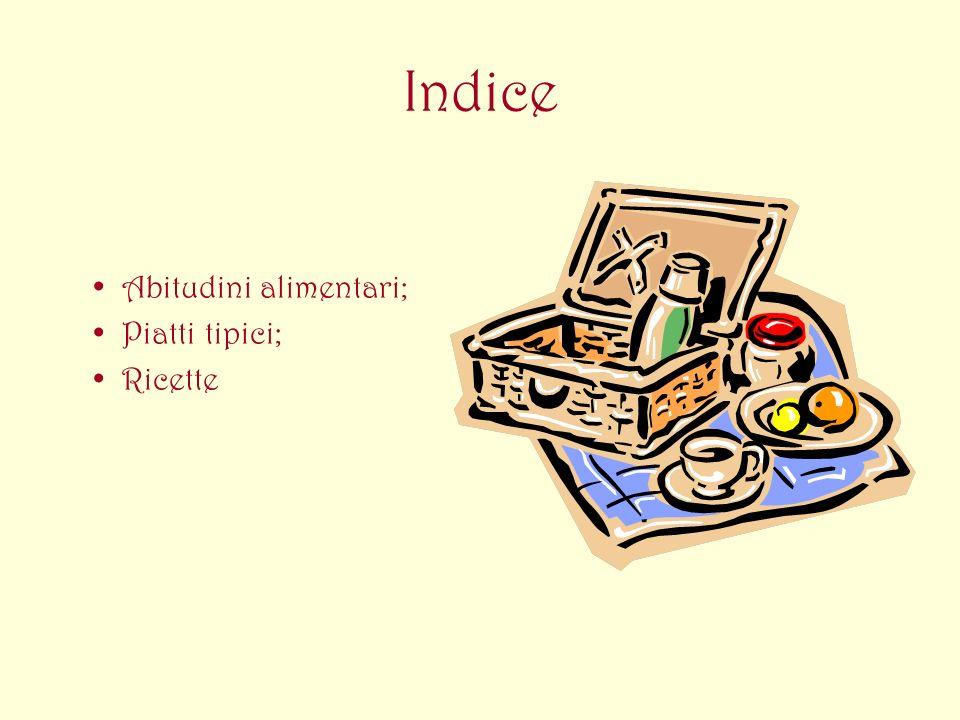 Indice Abitudini alimentari; Piatti tipici; Ricette