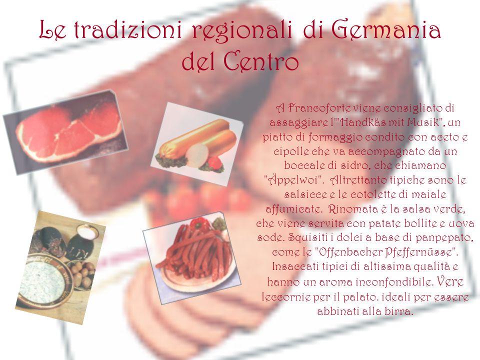 Le tradizioni regionali di Germania del Nord La cucina della Germania del Nord è dominata dal pesce: aringhe, gamberi, granchi e aragoste fanno la parte del leone.