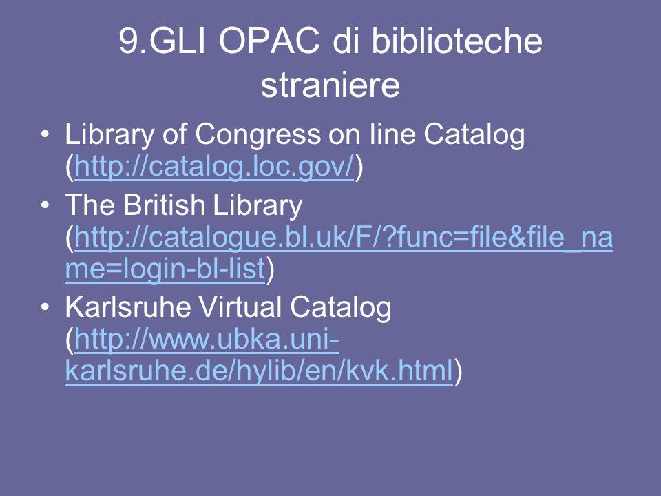 5. GLI OPAC: gli operatori logici Di default gli OPAC compiono le ricerche utilizzano loperatore AND E possibile, però, compiere una ricerca utilizzan