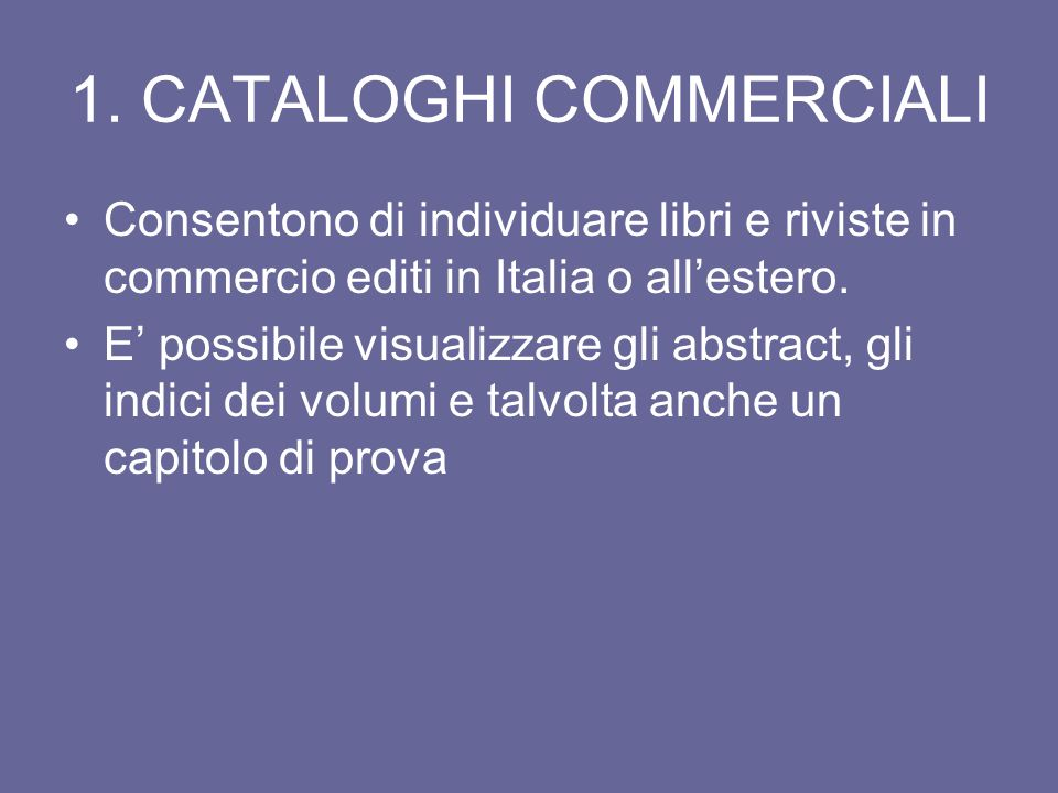 9.GLI OPAC di biblioteche straniere Library of Congress on line Catalog (http://catalog.loc.gov/)http://catalog.loc.gov/ The British Library (http://c