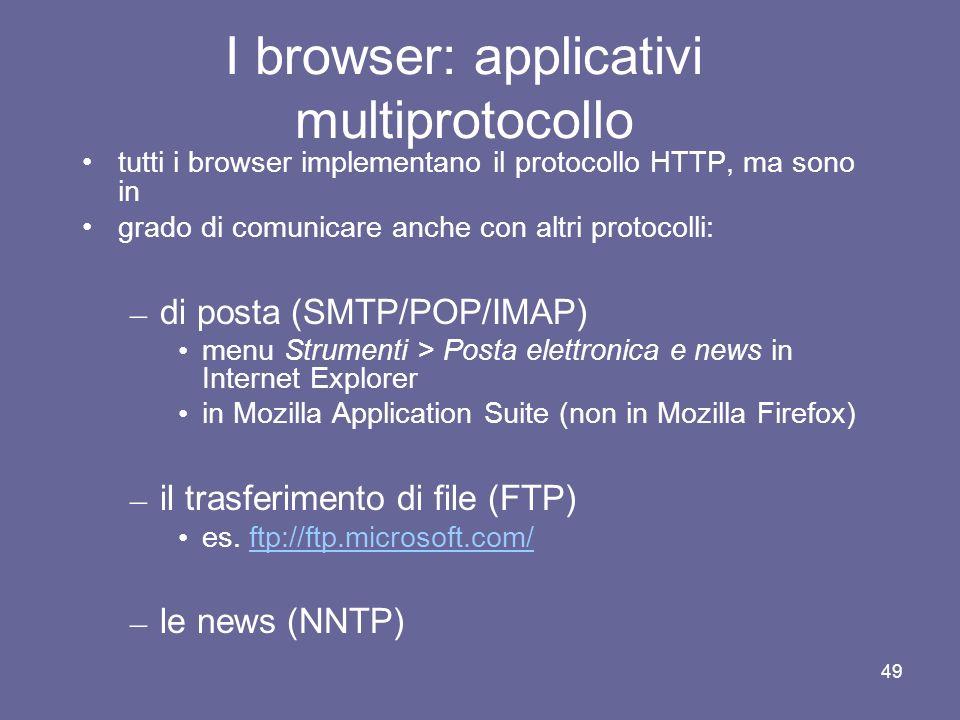 48 World Wide Web Per consultare le pagine multimediali del World Wide Web si usa un programma denominato browser Alcune porzioni di testo o parti di
