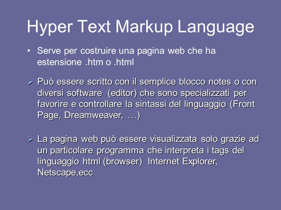 64 HTML: HyperText Markup Language È un sistema di marcatura/formattazione del testo filosofia alternativa al WYSIWYG (what you see is what you get =
