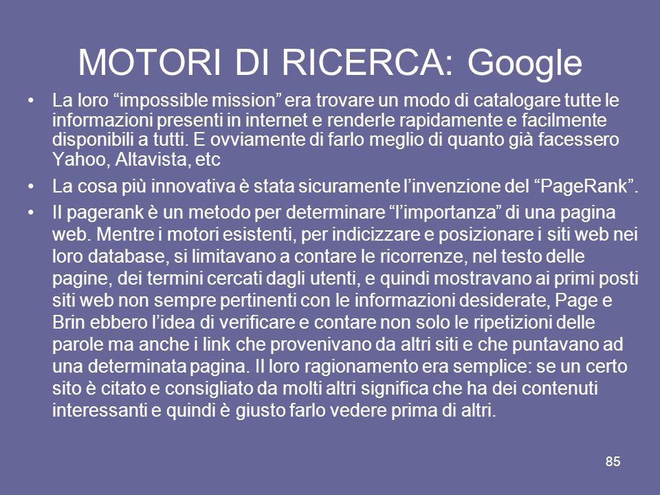 84 MOTORI DI RICERCA: Google Settembre 1998, Menlo Park (CA): inizia la