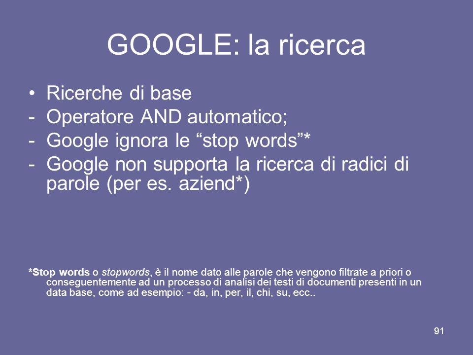 90 MOTORI DI RICERCA: Google Il sito di GOOGLE - un esempio da imitare Il sito di Google si presenta in modo spartano, senza animazioni in flash, senz