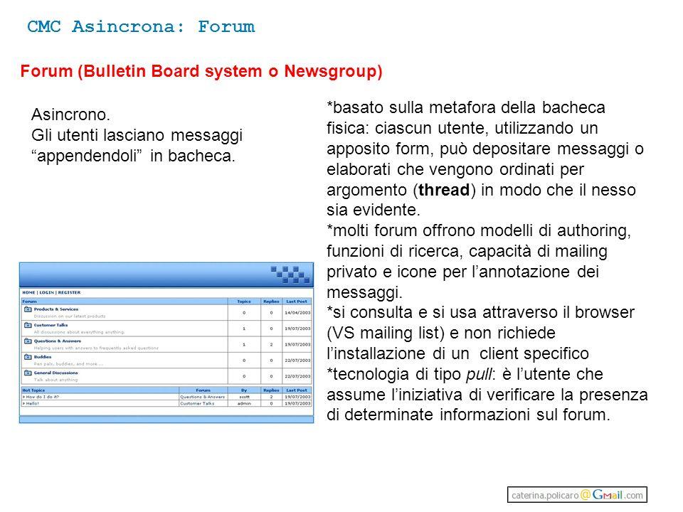 CMC Asincrona: Forum Forum (Bulletin Board system o Newsgroup) Asincrono.