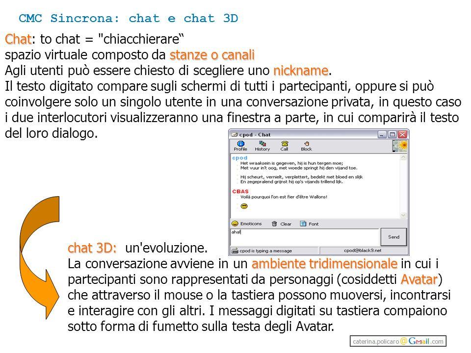 Chat Chat: to chat = chiacchierare stanze o canali spazio virtuale composto da stanze o canali nickname Agli utenti può essere chiesto di scegliere uno nickname.