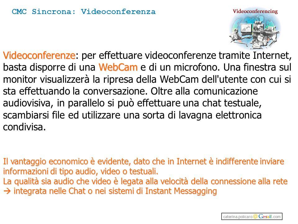 Videoconferenze WebCam Videoconferenze: per effettuare videoconferenze tramite Internet, basta disporre di una WebCam e di un microfono.
