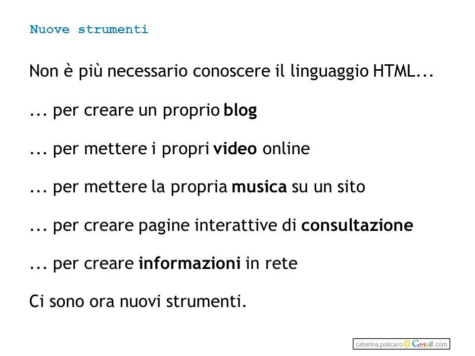 Non è più necessario conoscere il linguaggio HTML......