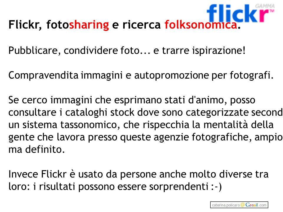 Flickr, fotosharing e ricerca folksonomica.Pubblicare, condividere foto...