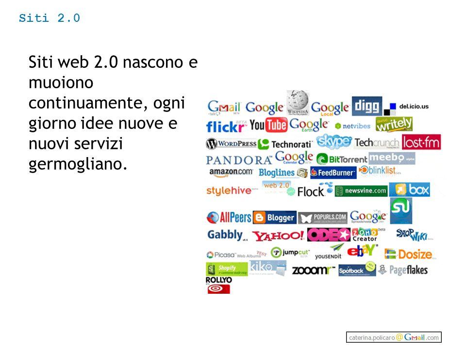 Siti web 2.0 nascono e muoiono continuamente, ogni giorno idee nuove e nuovi servizi germogliano.