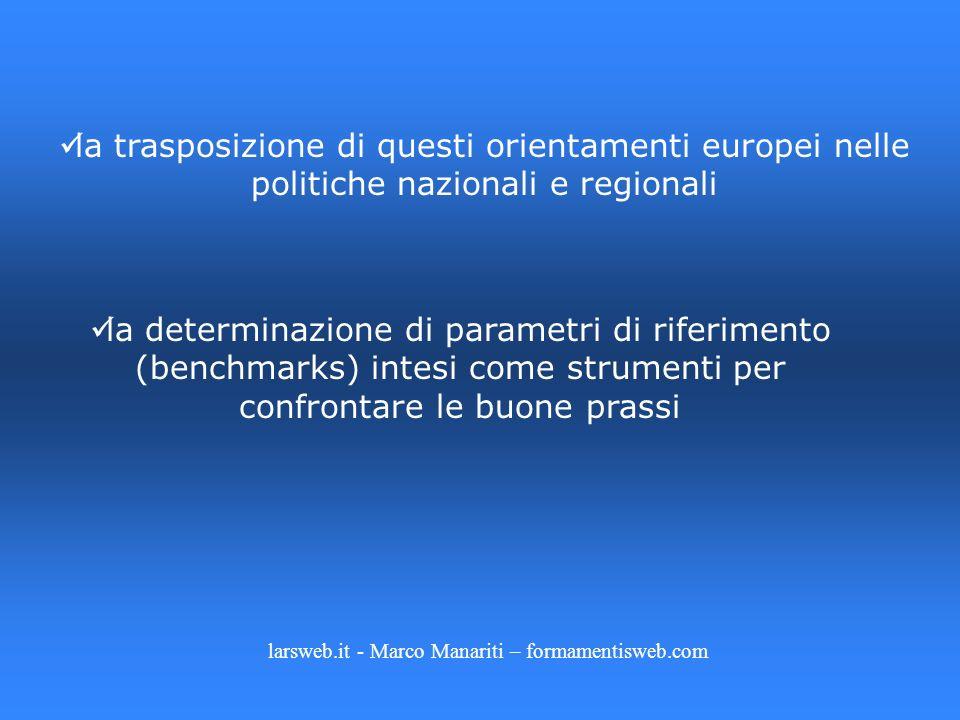 la trasposizione di questi orientamenti europei nelle politiche nazionali e regionali la determinazione di parametri di riferimento (benchmarks) intes