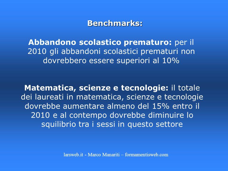Benchmarks: Abbandono scolastico prematuro: per il 2010 gli abbandoni scolastici prematuri non dovrebbero essere superiori al 10% Matematica, scienze