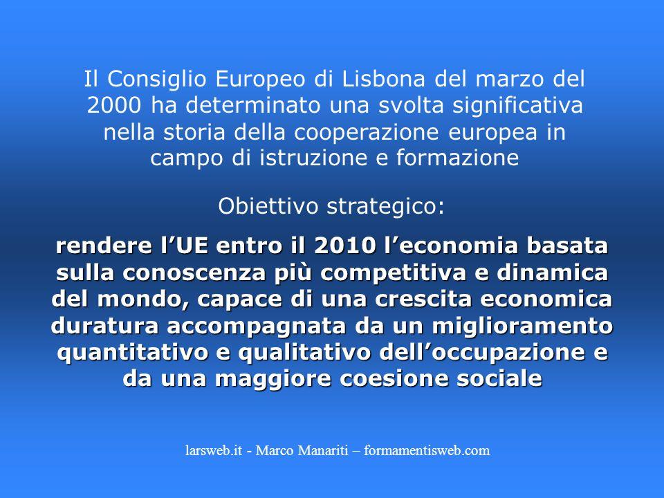 Il Consiglio Europeo di Lisbona del marzo del 2000 ha determinato una svolta significativa nella storia della cooperazione europea in campo di istruzi
