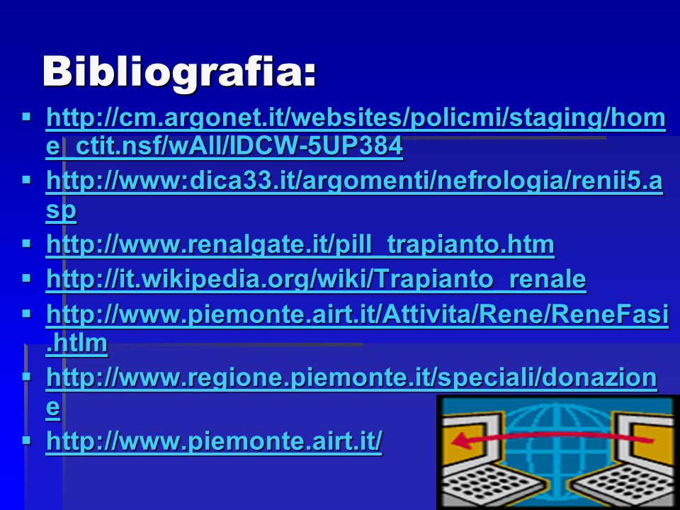 Bibliografia: http://cm.argonet.it/websites/policmi/staging/hom e_ctit.nsf/wAll/IDCW-5UP384 http://cm.argonet.it/websites/policmi/staging/hom e_ctit.n